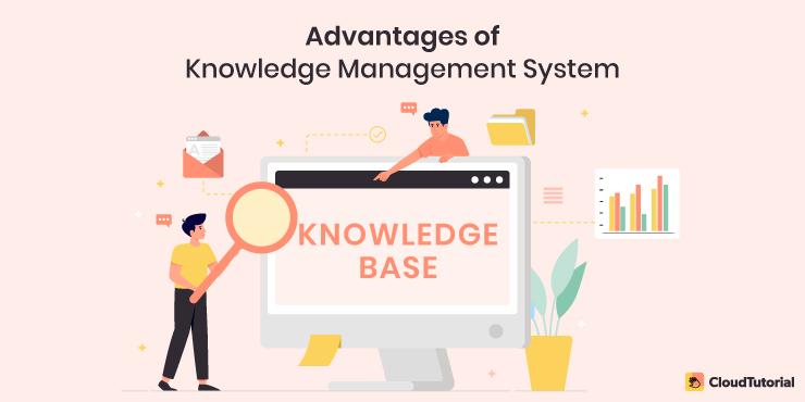 Advantages of Knowledge Management System
